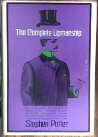 The Complete Upmanship:  Including Gamesmanship, Lifemanship,  One-Upmanship, Supermanship
