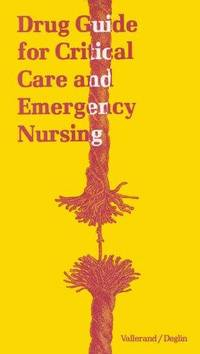 DRUG GUIDE FOR CRITICAL CARE AND EMERGENCY NURSING.