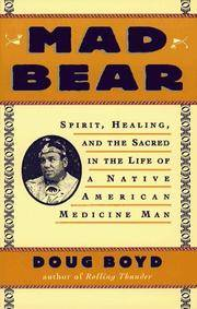 Mad Bear: Spirit, Healing, and the Sacred in the Life of a Native American Medic