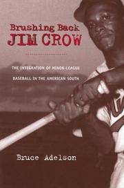 Brushing Back Jim Crow: The Integration of Minor-League Baseball in the American South