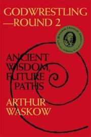 Godwrestling Round 2 Ancient Wisdom, Future Paths
