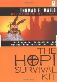 The Hopi Survival Kit: The Prophecies, Instructions and Warnings Revealed by the Last Elders (Compass)