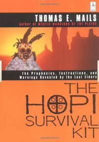 HOPI SURVIVAL KIT: The Prophecies, Instructions & Warnings Revealed