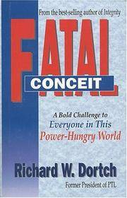 Fatal Conceit: How the Deception of Power Becomes Every Mans Trap Every Womans Dilemma