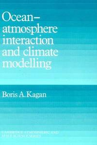 Ocean Atmosphere Interaction and Climate Modeling (Cambridge Atmospheric and Space Science Series)