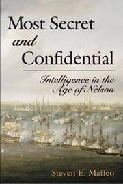 Most Secret and Confidential: Intelligence in the Age of Nelson.