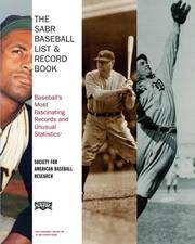 The SABR Baseball List & Record Book: Baseball's Most Fascinating Records and Unusual...