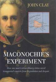 Maconochie's Experiment: How One Man's Extraordinary Vision Saved Transported Convicts...