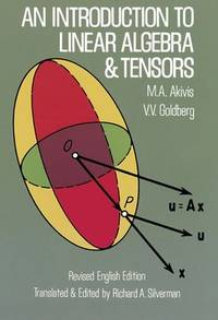An Introduction to Linear Algebra and Tensors, Revised Edition