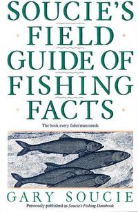 Soucie's Field Guide of Fishing Facts