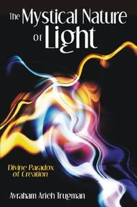 MYSTICAL NATURE OF LIGHT (THE): Divine Paradox of Creation