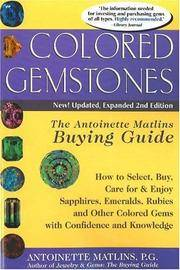 Colored Gemstones, 2nd Edition  The Antoinette Matlins Buying Guide: How  to Select, Buy, Care for & Enjoy Sapphires, Emeralds, Rubies and Other  Colored Gemstones