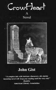 CrowHeart by  John Gist - Signed First Edition - 1999 - from Madison Antiquarian Books and Biblio.co.uk