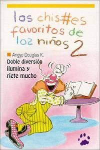 Los Chistes Favoritos de los Ninos 2 (Spanish Edition)