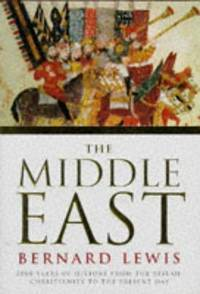 The Middle East; 2000 Years of History from the Rise of Christianity to the Present Day.
