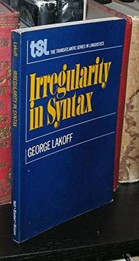 Irregularity in Syntax (Transatlantic series in linguistics) by  G Lakoff - Paperback - 1970 - from Fireside Bookshop and Biblio.co.uk
