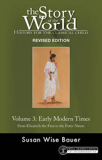 Story of the World, Vol. 3: History for the Classical Child: Early Modern Times (Revised Edition) (Revised)