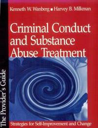 CRIMINAL CONDUCT AND SUBSTANCE ABUSE TREATMENT: STRATEGIES FOR SELF-IMPROVEMENT AND CHANGE - THE...