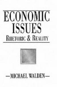 Economic Issues: Rhetoric and Reality
