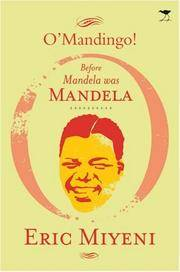 O'Mandingo! Before Mandela Was Mandela