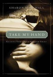 Take My Hand: Guiding Your Child Through Grief (English and Persian Edition)