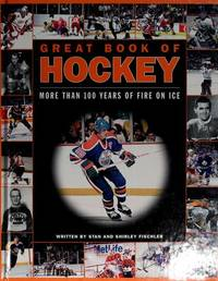 Great Book of Hockey : More Than 100 Years of Fire on Ice