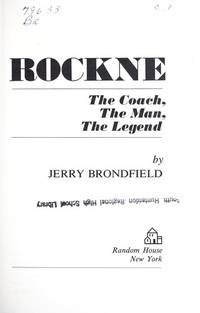 Rockne, The Coach, The Man, The Legend