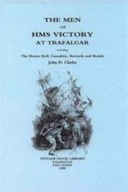 THE MEN OF HMS VICTORY AT TRAFALGAR Including the Muster Roll, Casualties,  Rewards and Medals