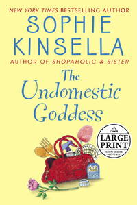 The Undomestic Goddess (Random House Large Print) by Sophie Kinsella - Hardcover - 2005-01-01 - from Books Express and Biblio.co.uk