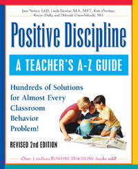 image of Positive Discipline: A Teacher's A-Z Guide, Revised 2nd Edition: Hundreds of Solutions for Every Possible Classroom Behavior Problem