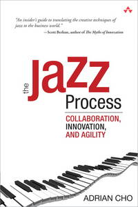 The Jazz Process: Collaboration, Innovation, and Agility by  Adrian Cho - Paperback - 2010-06-18 - from TerBooks (SKU: 190830036)