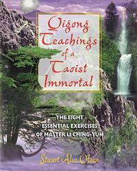 Qigong Teachings of a Taoist Immortal:  The Eight Essential Exercises of  Master LI Ching-Yun by  Stuart Alve Olson - Paperback - 2002 - from Books End and Biblio.com