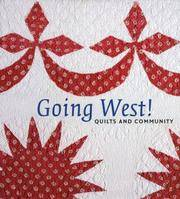 GOING WEST : Quilts and Community