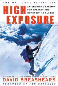 High Exposure: An Enduring Passion for Everest and Unforgiving Places. by David Breashears - Paperback - First Ed Thus; First Printing indicated.  - 2000. - from Black Cat Hill Books and Biblio.com