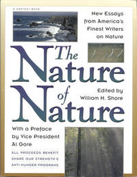 THE NATURE OF NATURE : New Essays from America's Finest Writers on Nature