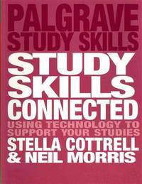 Study Skills Connected: Using Technology to Support Your Studies (Macmillan Study Skills)