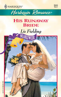 His Runaway Bride (Nearlyweds) (Harlequin Romance, No 3645)