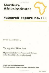 Voting With Their Feet: Migrant Zimbabwean Nurses and Doctors in the Era of Structural Adjustment