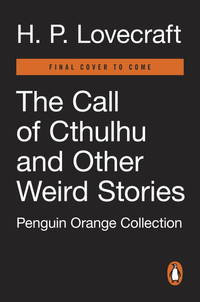 Call of Cthulhu and Other Weird Stories - Penguin Orange Collection