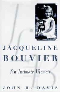 Jacqueline Bouvier : An Intimate Memoir