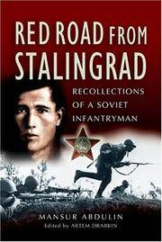 Red Road from Stalingrad : Recollections of a Soviet Infantryman by  Mansur Abdulin - Hardcover - 2004 - from Manchester By the Book and Biblio.com