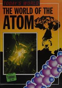 The World Of the Atom