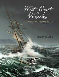 West Coast Wrecks and Other Maritime Tales