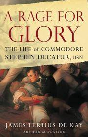 A Rage For Glory : The Life of Commodore Stephen Decatur