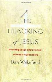 The Hijacking of Jesus: How the Religious Right Distorts Christianity and Promotes Prejudice and...