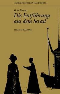 W. A. Mozart: Die Entführung aus dem Serail (Cambridge Opera Handbooks)