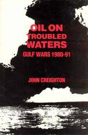 OIL ON TROUBLED WATERS: GULF WARS, 1980-91