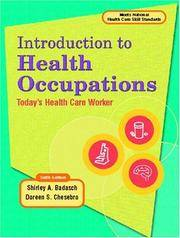 Introduction to Health Occupation: Today's Health Care Worker (6th Edition) (INTRODUCTION TO...