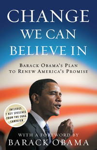 Change We Can Believe in by Obama, Barack - 2008
