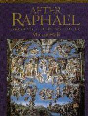 After Raphael: Painting in Central Italy in the Sixteenth Century.